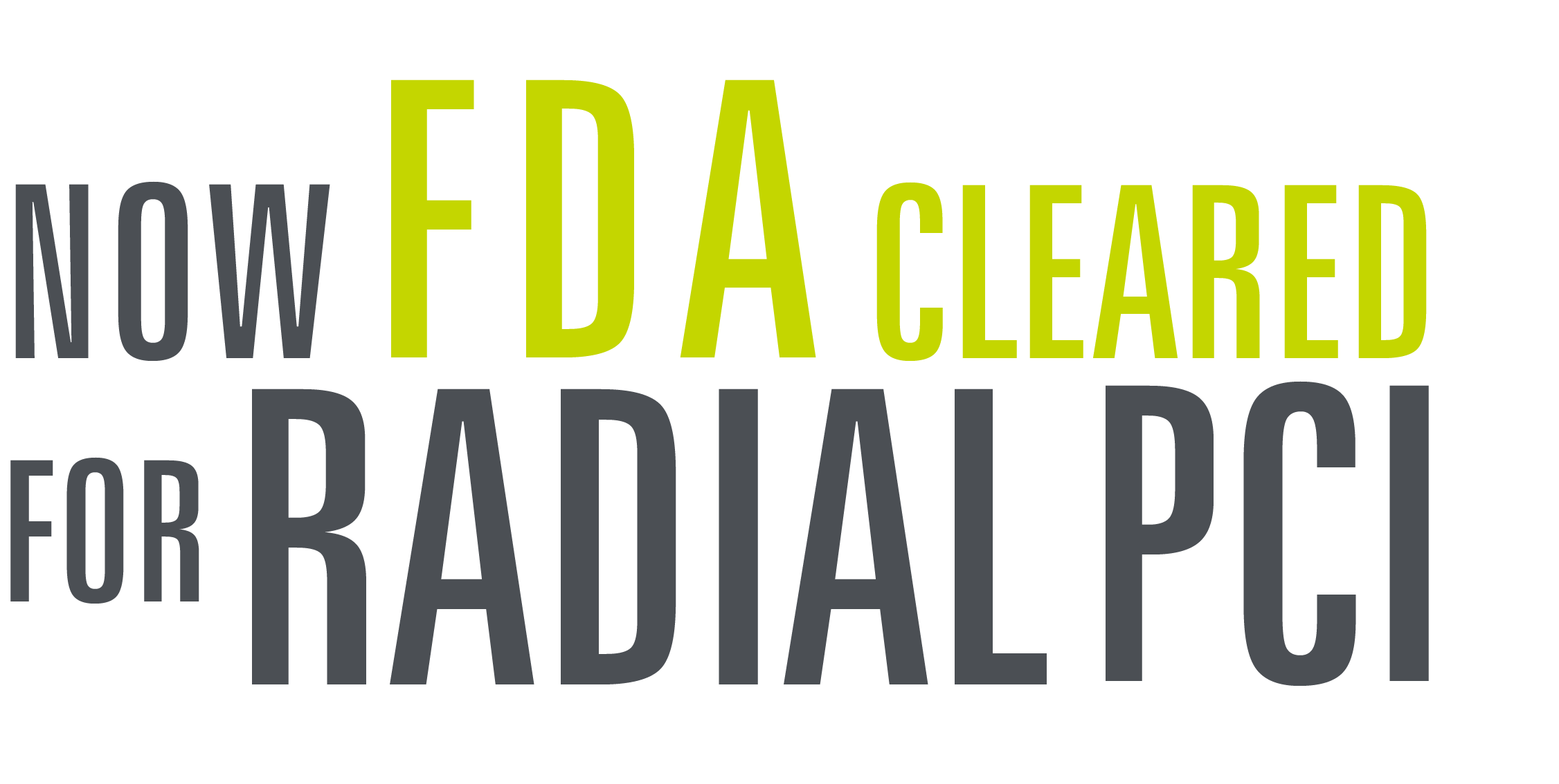 FDA Cleared for Radial